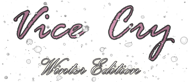 Vice Cry Winter Edition
