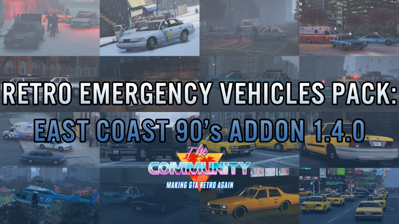 Retro Emergency Vehicles Pack : East Coast Addon (90's) v1.4.0